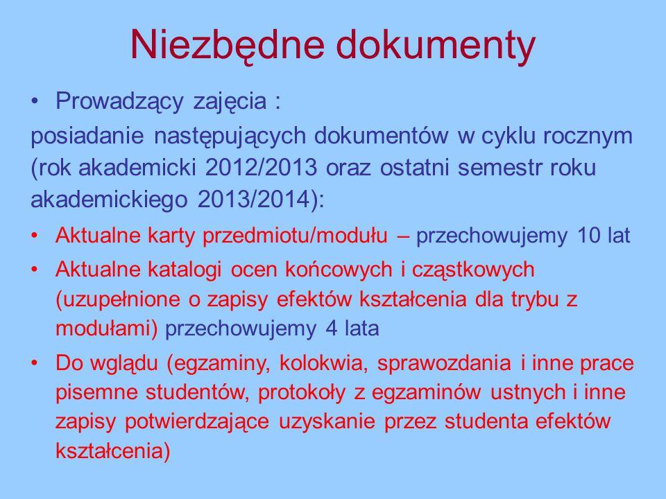 Niezbędne dokumenty Prowadzący zajęcia : posiadanie następujących dokumentów w cyklu rocznym (rok akademicki 2012/2013 oraz ostatni semestr roku akade