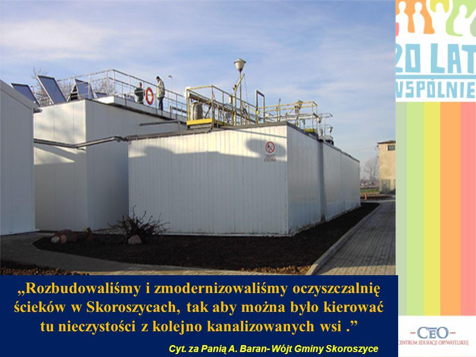 """""""Rozbudowaliśmy i zmodernizowaliśmy oczyszczalnię ścieków w Skoroszycach, tak aby można było kierować tu nieczystości z kolejno kanalizowanych wsi."""" C"""