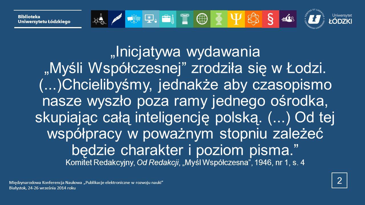 """3 Biblioteka Uniwersytetu Łódzkiego Międzynarodowa Konferencja Naukowa """"Publikacje elektroniczne w rozwoju nauki Białystok, 24-26 września 2014 roku"""