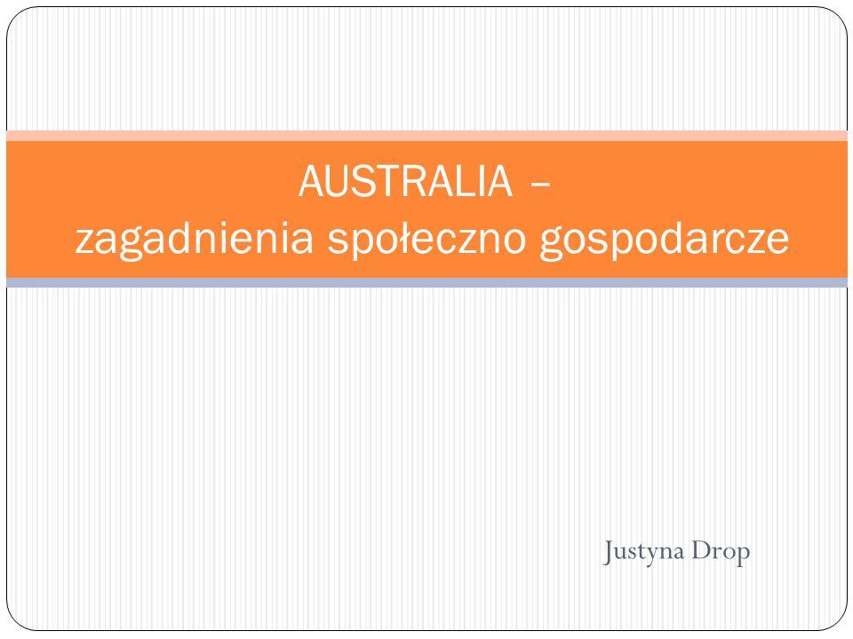 Justyna Drop AUSTRALIA – zagadnienia społeczno gospodarcze