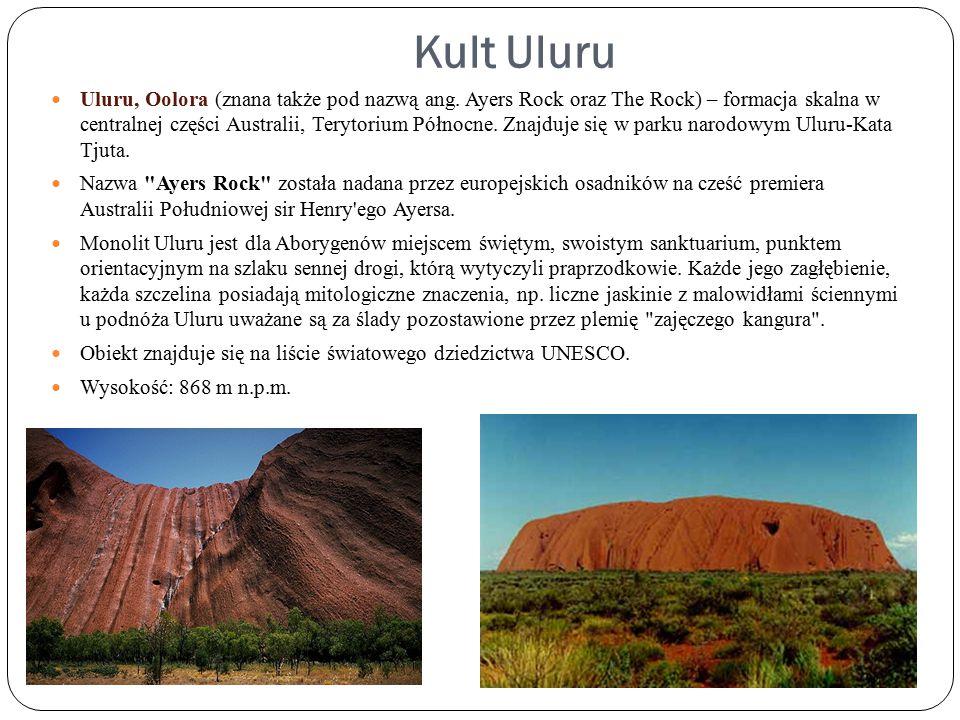 Kult Uluru Uluru, Oolora (znana także pod nazwą ang. Ayers Rock oraz The Rock) – formacja skalna w centralnej części Australii, Terytorium Północne. Z