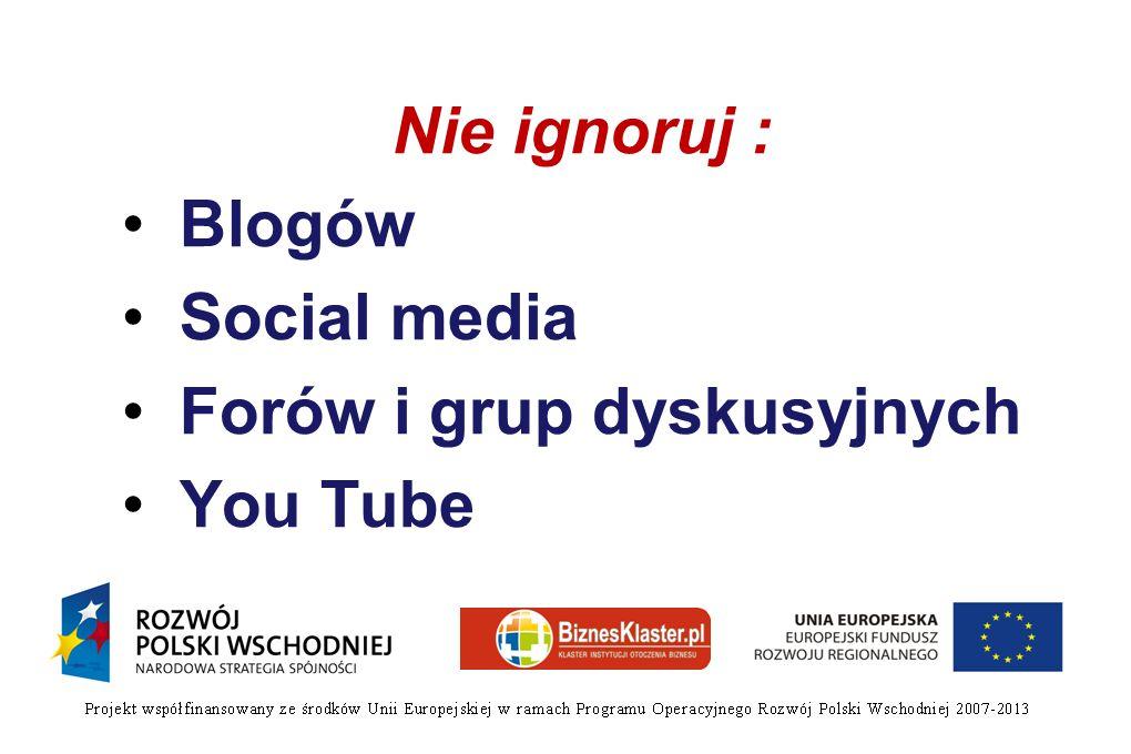 Nie ignoruj : Blogów Social media Forów i grup dyskusyjnych You Tube