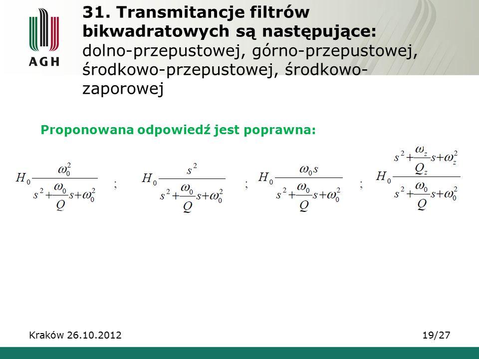 31. Transmitancje filtrów bikwadratowych są następujące: dolno-przepustowej, górno-przepustowej, środkowo-przepustowej, środkowo- zaporowej Proponowan