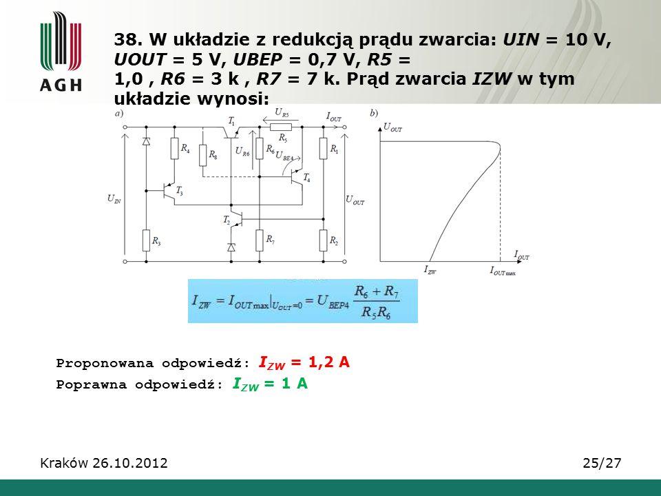 38. W układzie z redukcją prądu zwarcia: UIN = 10 V, UOUT = 5 V, UBEP = 0,7 V, R5 = 1,0, R6 = 3 k, R7 = 7 k. Prąd zwarcia IZW w tym układzie wynosi: P