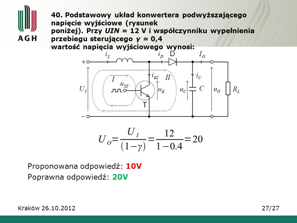 40. Podstawowy układ konwertera podwyższającego napięcie wyjściowe (rysunek poniżej). Przy UIN = 12 V i współczynniku wypełnienia przebiegu sterująceg