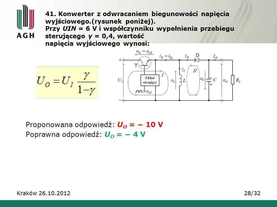 41. Konwerter z odwracaniem biegunowości napięcia wyjściowego.(rysunek poniżej). Przy UIN = 6 V i współczynniku wypełnienia przebiegu sterującego γ =
