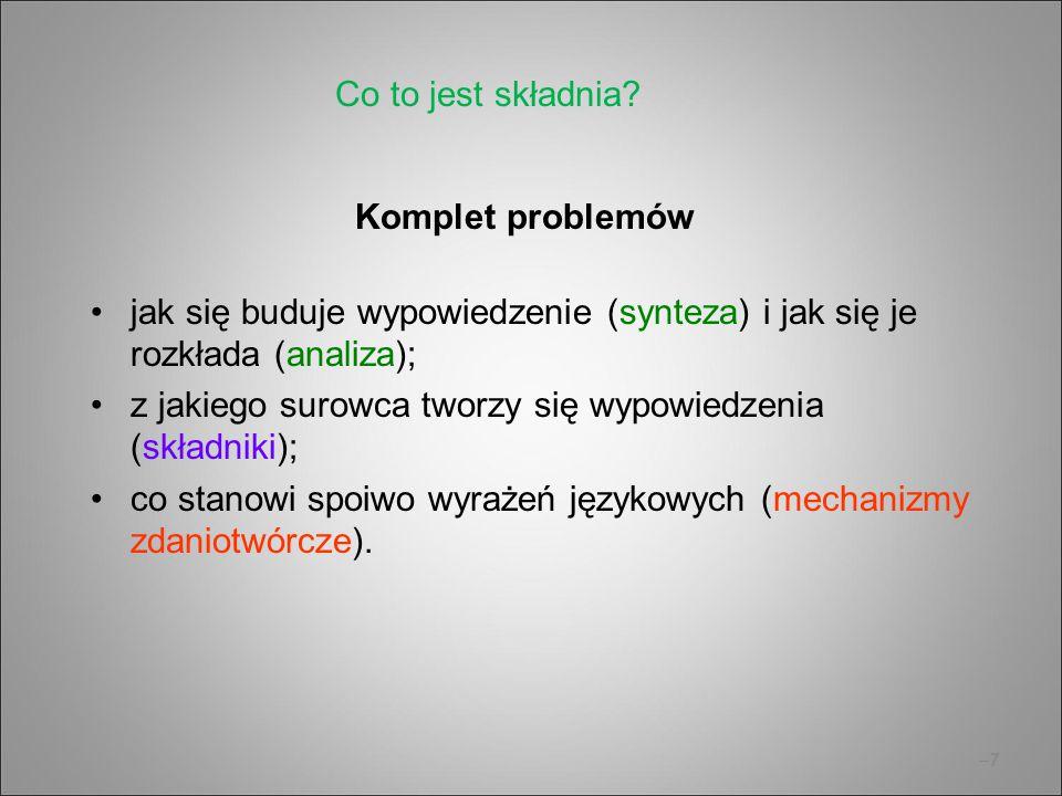 –7–7 Komplet problemów jak się buduje wypowiedzenie (synteza) i jak się je rozkłada (analiza); z jakiego surowca tworzy się wypowiedzenia (składniki);