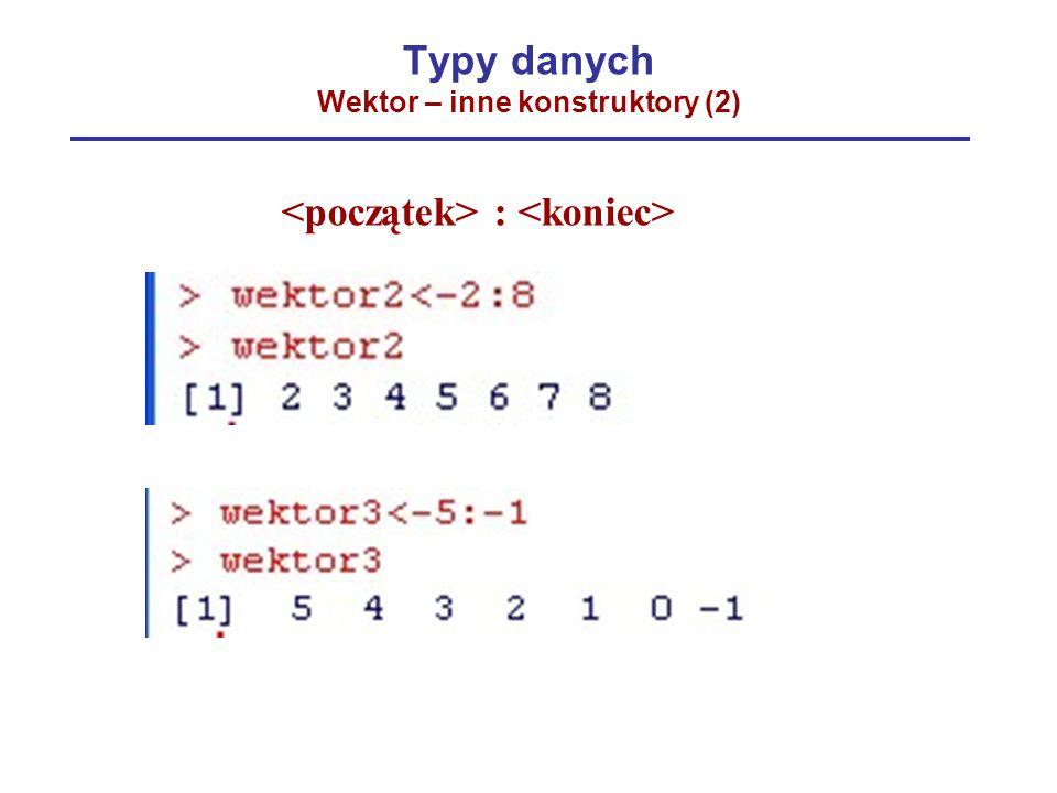 Typy danych Wektor – inne konstruktory (2) :
