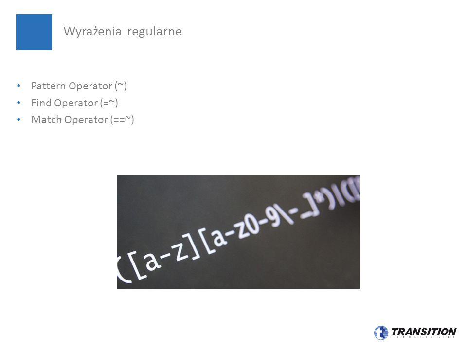 Pattern Operator (~) Find Operator (=~) Match Operator (==~) Wyrażenia regularne
