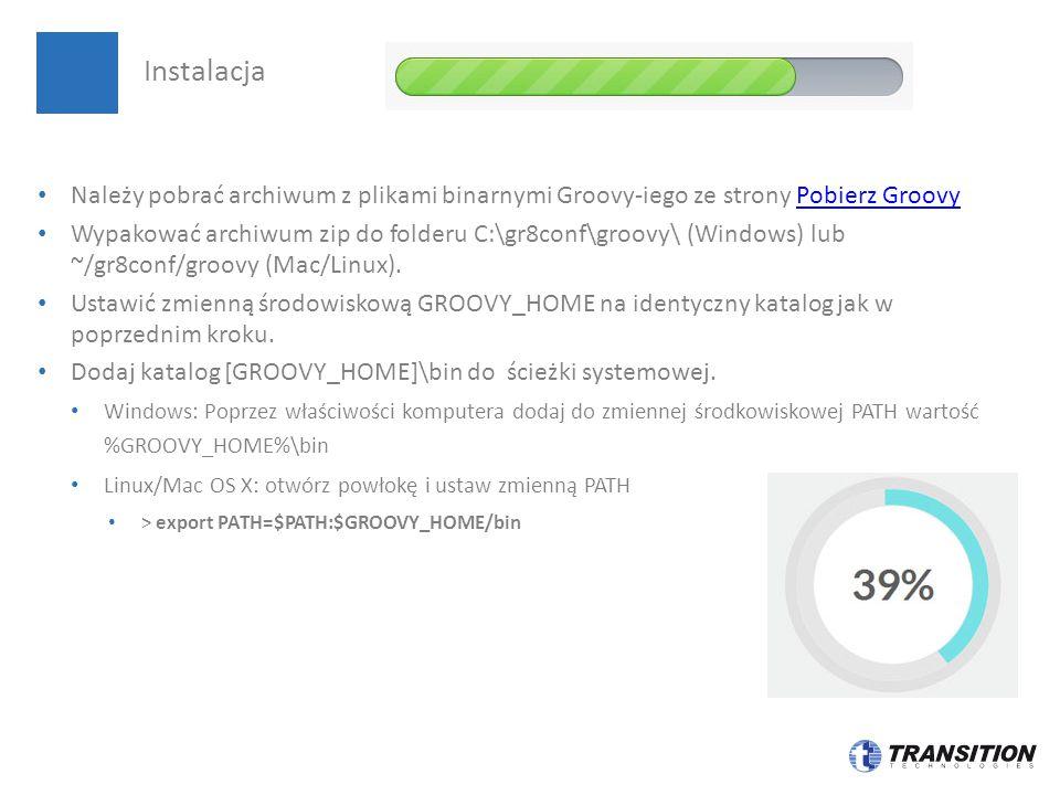 Należy pobrać archiwum z plikami binarnymi Groovy-iego ze strony Pobierz GroovyPobierz Groovy Wypakować archiwum zip do folderu C:\gr8conf\groovy\ (Wi