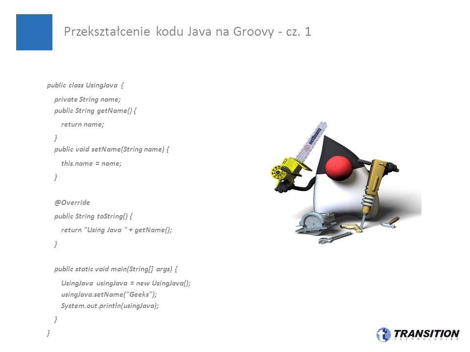 Java Groovy Przekształcenie kodu Java na Groovy - cz.
