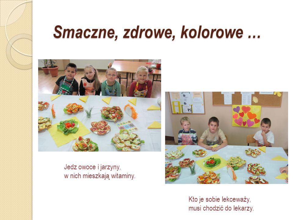 Smaczne, zdrowe, kolorowe … Jedz owoce i jarzyny, w nich mieszkają witaminy.