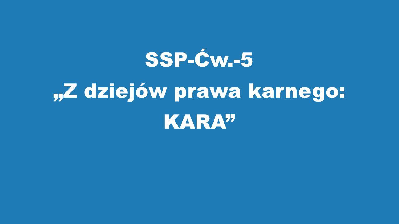 """SSP-Ćw.-5 """"Z dziejów prawa karnego: KARA"""