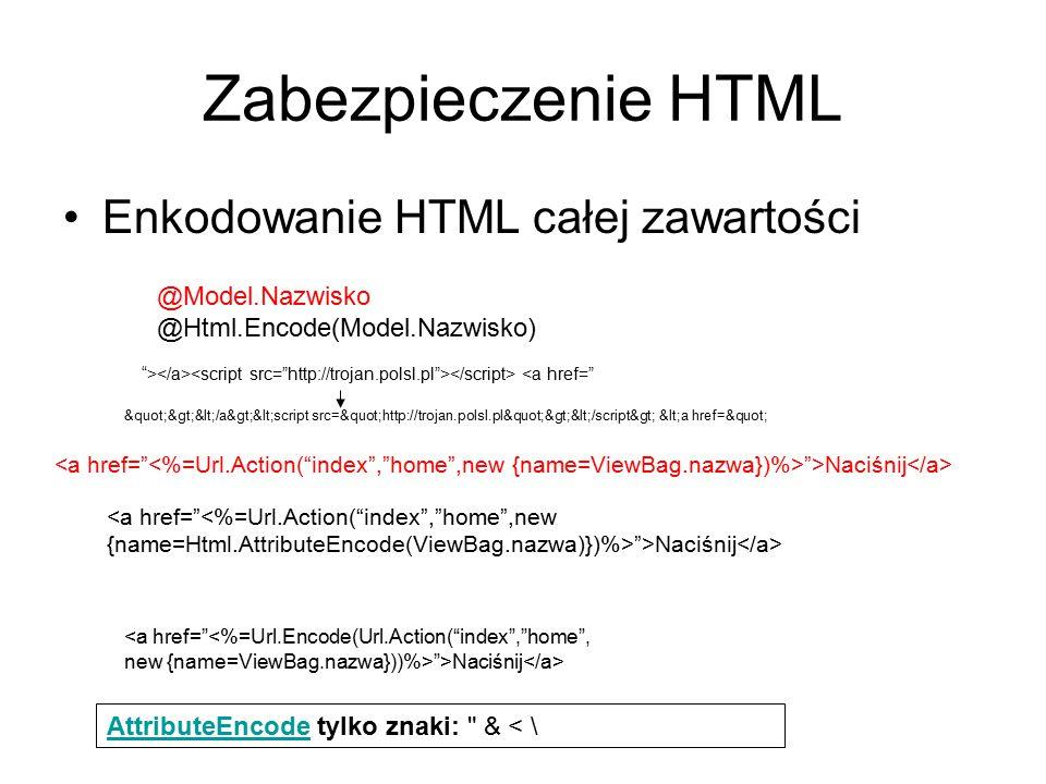 """Zabezpieczenie HTML Enkodowanie HTML całej zawartości @Model.Nazwisko @Html.Encode(Model.Nazwisko) """">Naciśnij <a href=""""<%=Url.Action(""""index"""",""""home"""",ne"""