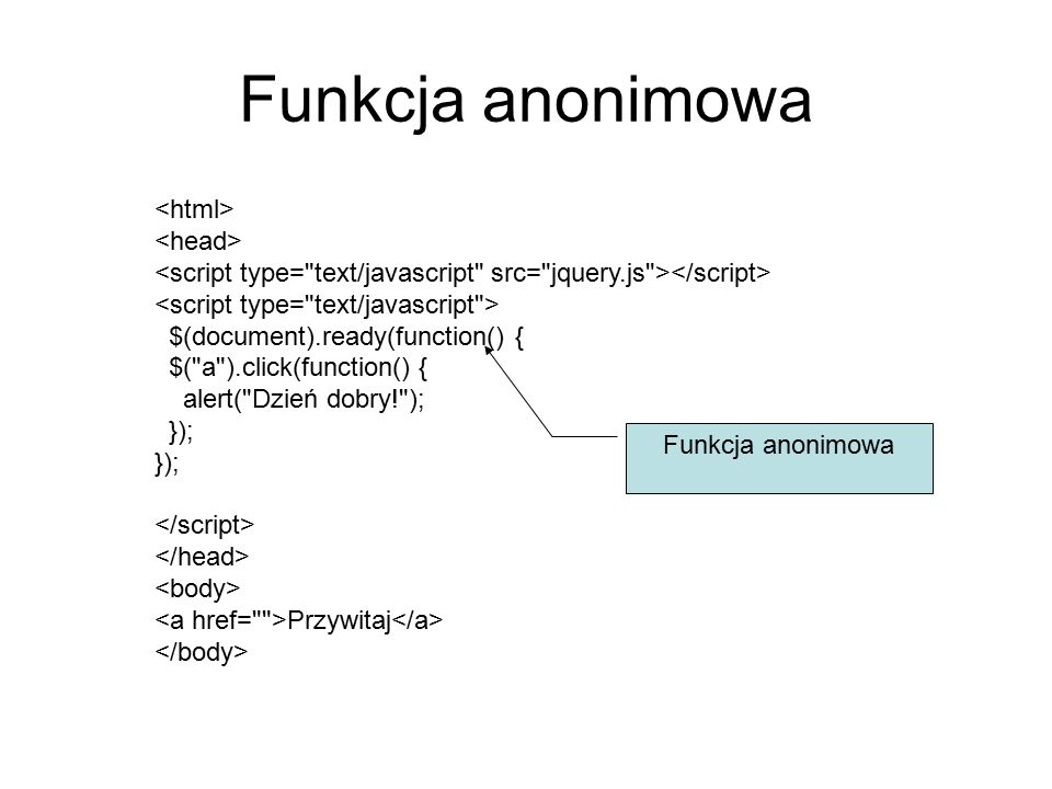 Funkcja anonimowa $(document).ready(function() { $(