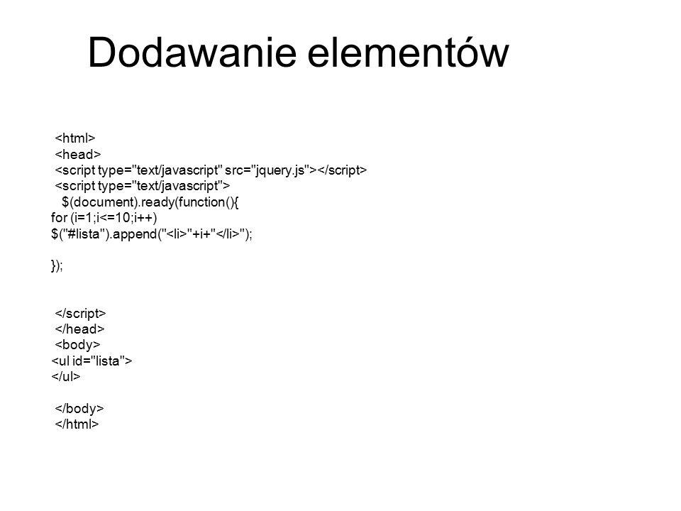 Dodawanie elementów $(document).ready(function(){ for (i=1;i<=10;i++) $(