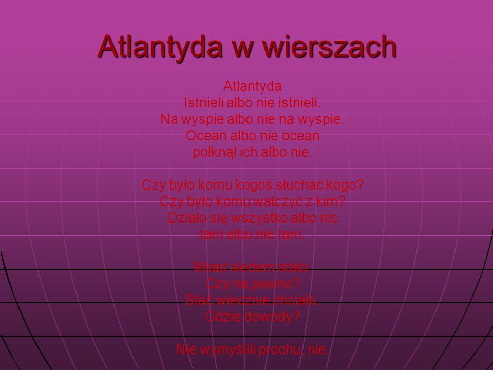Atlantyda w wierszach Atlantyda Istnieli albo nie istnieli.