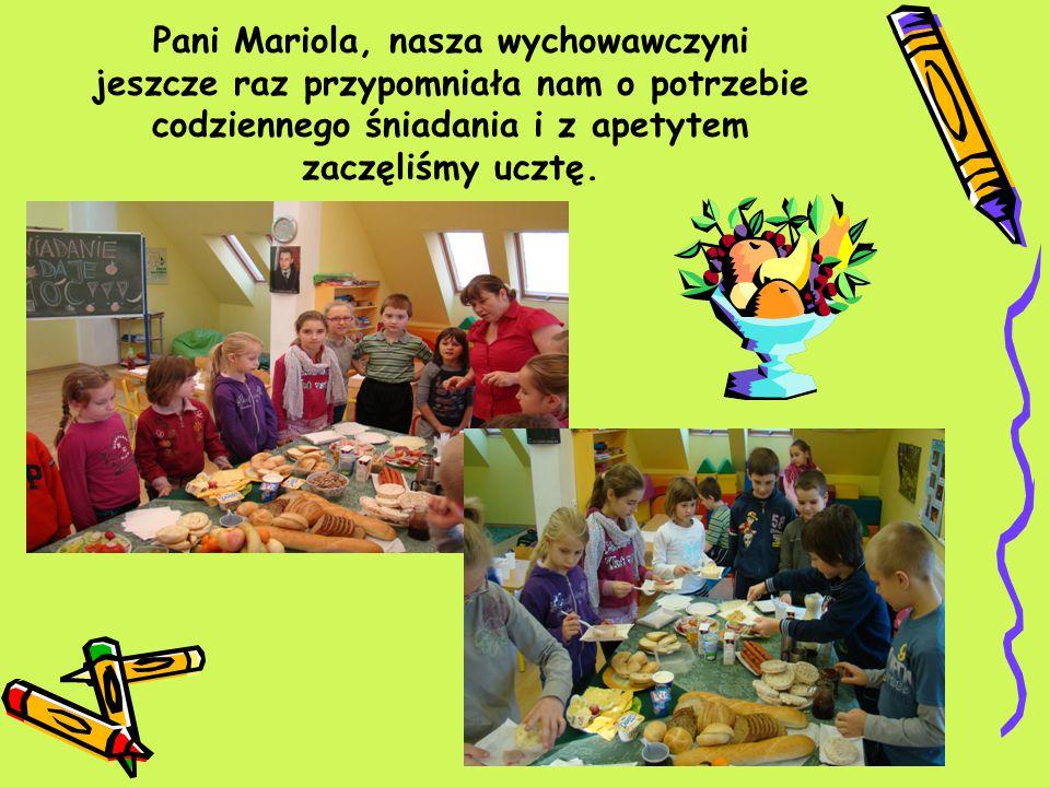 Pani Mariola, nasza wychowawczyni jeszcze raz przypomniała nam o potrzebie codziennego śniadania i z apetytem zaczęliśmy ucztę.