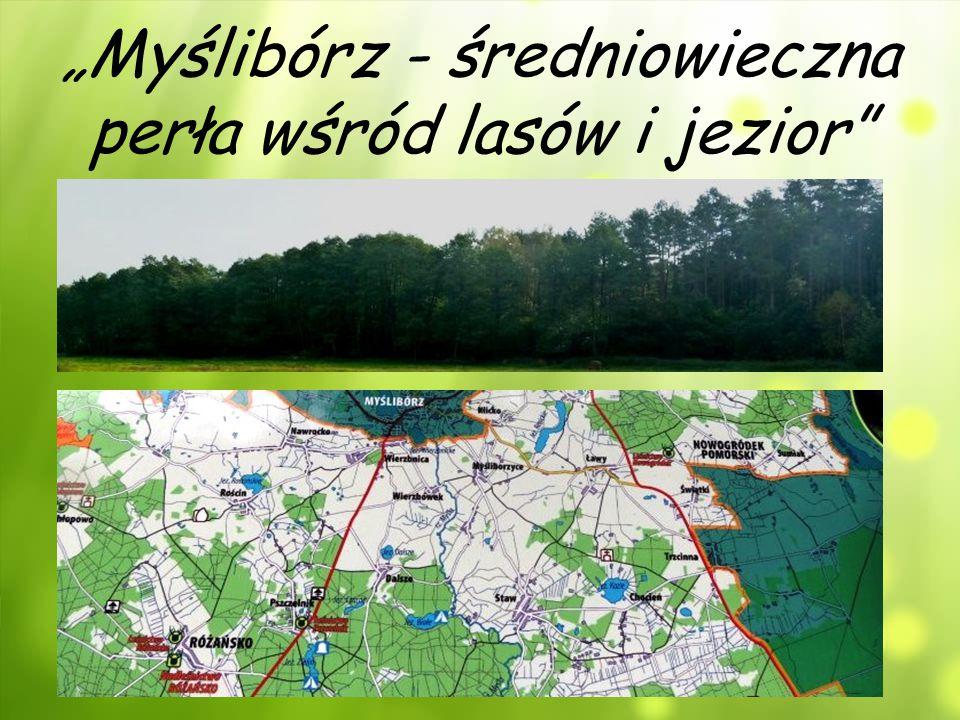 """""""Myślibórz - średniowieczna perła wśród lasów i jezior"""""""