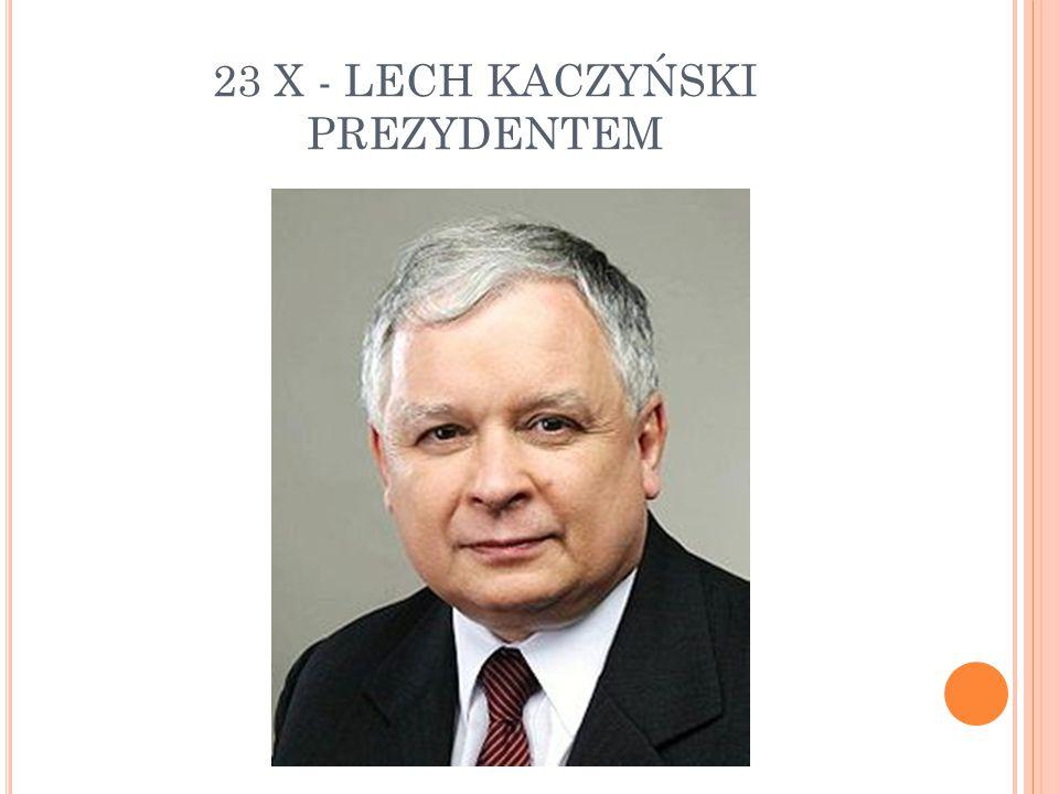 23 X - LECH KACZYŃSKI PREZYDENTEM