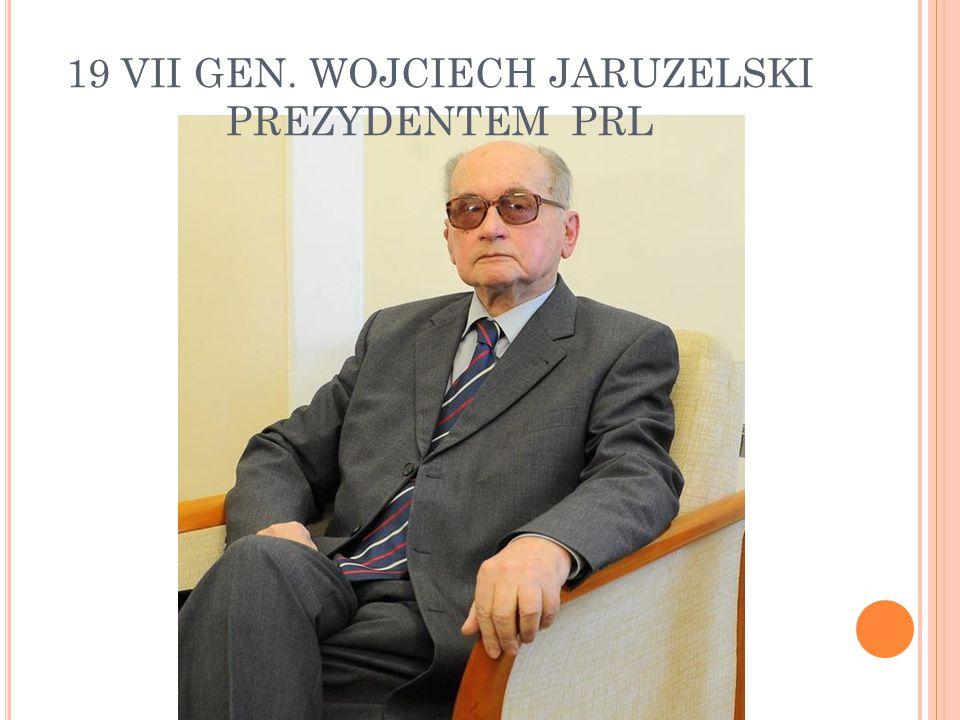 19 VII GEN. WOJCIECH JARUZELSKI PREZYDENTEM PRL