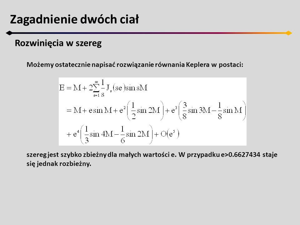 Możemy ostatecznie napisać rozwiązanie równania Keplera w postaci: szereg jest szybko zbieżny dla małych wartości e. W przypadku e>0.6627434 staje się