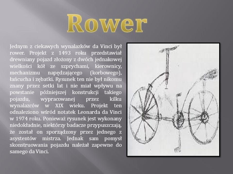 Jednym z ciekawych wynalazków da Vinci był rower. Projekt z 1493 roku przedstawiał drewniany pojazd złożony z dwóch jednakowej wielkości kół ze szpryc