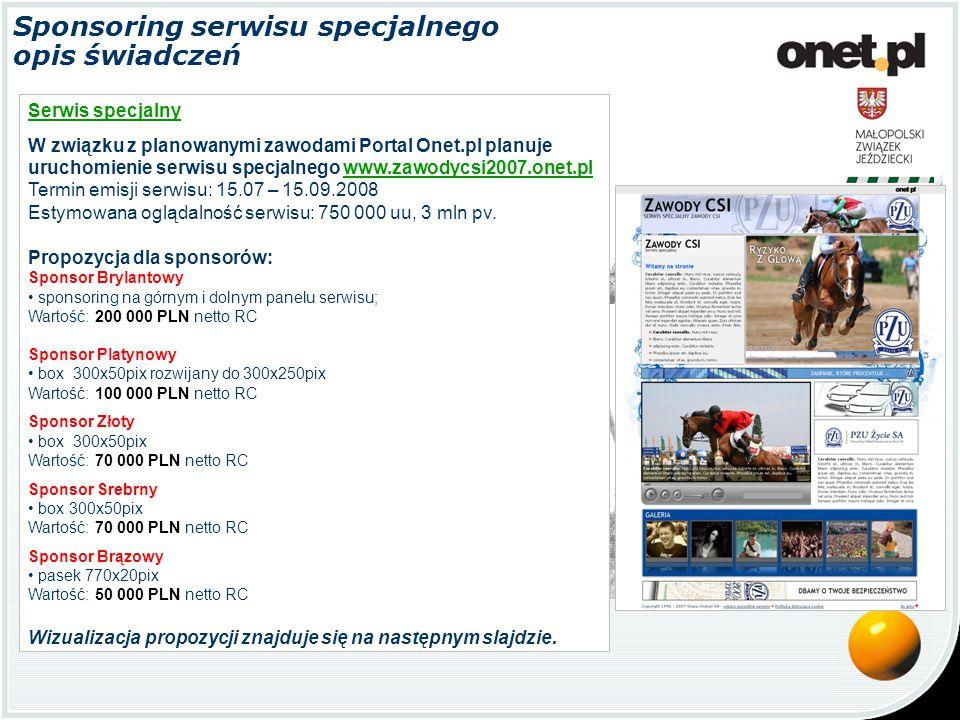 Sponsoring serwisu specjalnego opis świadczeń Serwis specjalny W związku z planowanymi zawodami Portal Onet.pl planuje uruchomienie serwisu specjalneg