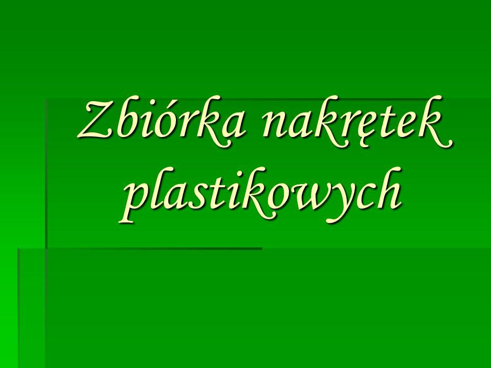 Zbiórka nakrętek plastikowych Zbiórka nakrętek plastikowych