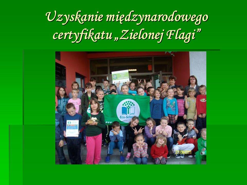 """Uzyskanie międzynarodowego certyfikatu """"Zielonej Flagi"""