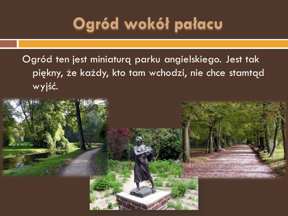 Ogród ten jest miniaturą parku angielskiego.