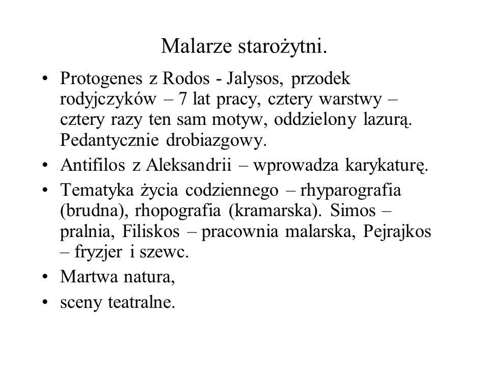 Malarze starożytni. Protogenes z Rodos - Jalysos, przodek rodyjczyków – 7 lat pracy, cztery warstwy – cztery razy ten sam motyw, oddzielony lazurą. Pe