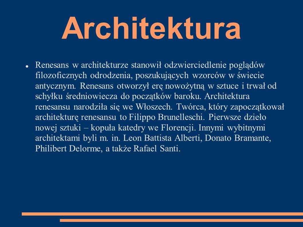 Architektura Renesans w architekturze stanowił odzwierciedlenie poglądów filozoficznych odrodzenia, poszukujących wzorców w świecie antycznym. Renesan