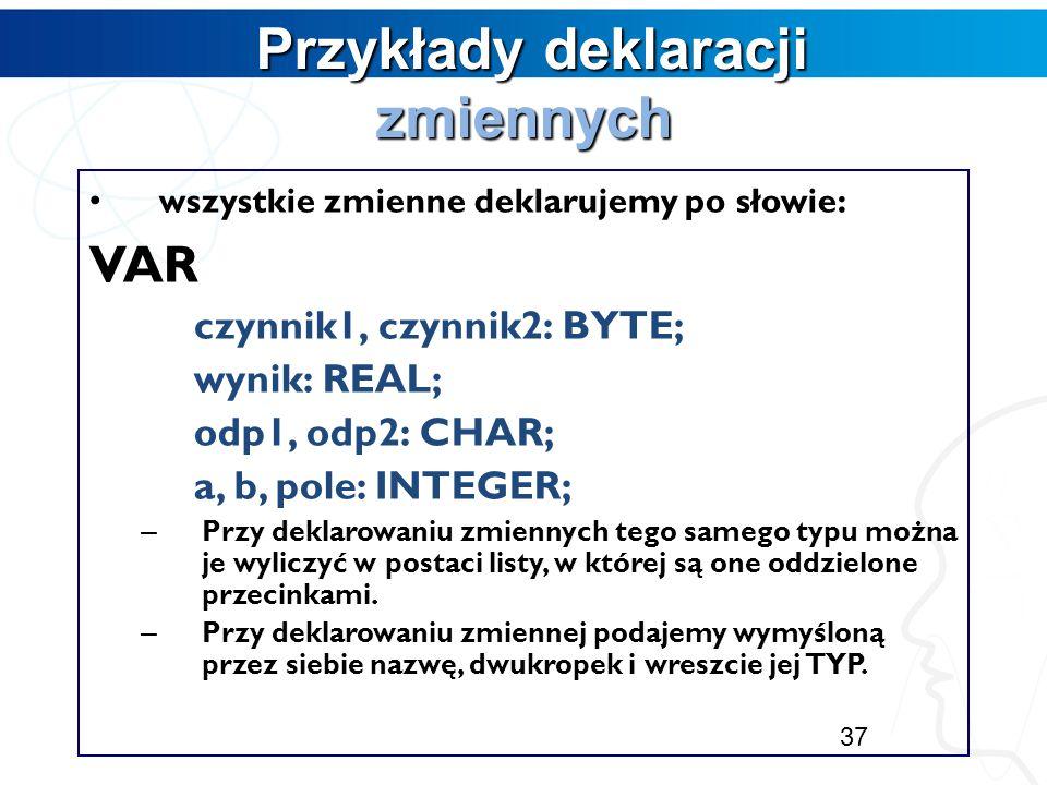 Rodzaje typów Rodzaje typów 36 TYPY PROSTE PORZĄDKOWERZECZYWISTE REAL CAŁKOWITE ShortInt Byte Integer Word LongInt WYLICZENIOWE OKROJONE TYPY STRUKTUR