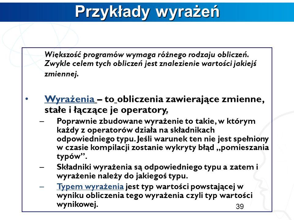 Przykładowy program Przykładowy program Program przykład; VAR Ocena: Byte; WcisnietyKlawisz: Char; PoleKwadratu: Real; Pensja: Integer; LiczbaMieszkan