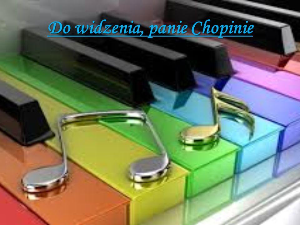Do widzenia, panie Chopinie