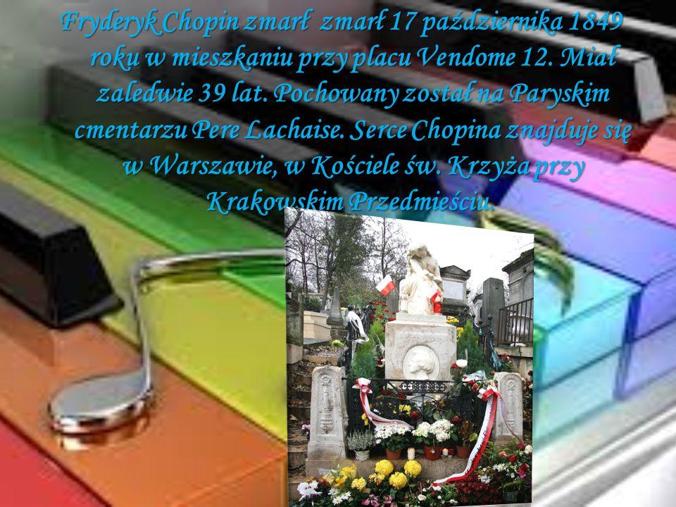 Fryderyk Chopin zmarł zmarł 17 października 1849 roku w mieszkaniu przy placu Vendome 12. Miał zaledwie 39 lat. Pochowany został na Paryskim cmentarzu