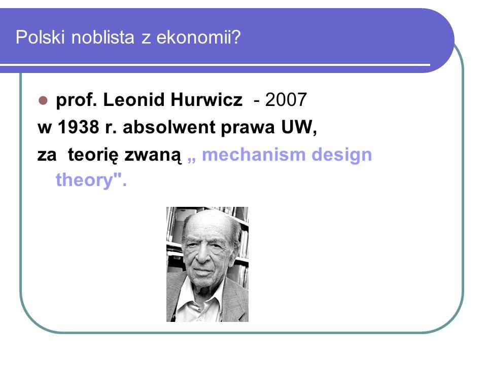 """Polski noblista z ekonomii? prof. Leonid Hurwicz - 2007 w 1938 r. absolwent prawa UW, za teorię zwaną """" mechanism design theory"""