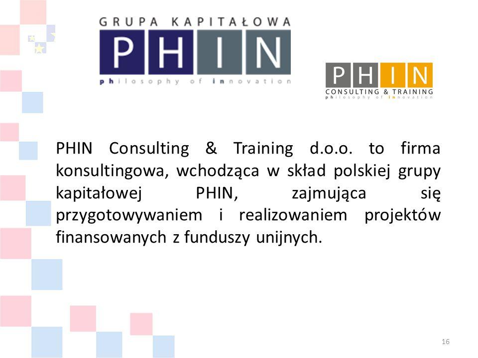 PHIN Consulting & Training d.o.o. to firma konsultingowa, wchodząca w skład polskiej grupy kapitałowej PHIN, zajmująca się przygotowywaniem i realizow