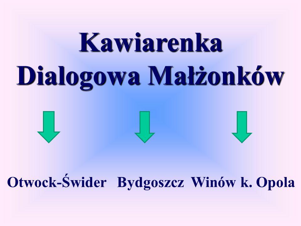 Kawiarenka Dialogowa Małżonków Otwock-ŚwiderBydgoszczWinów k. Opola