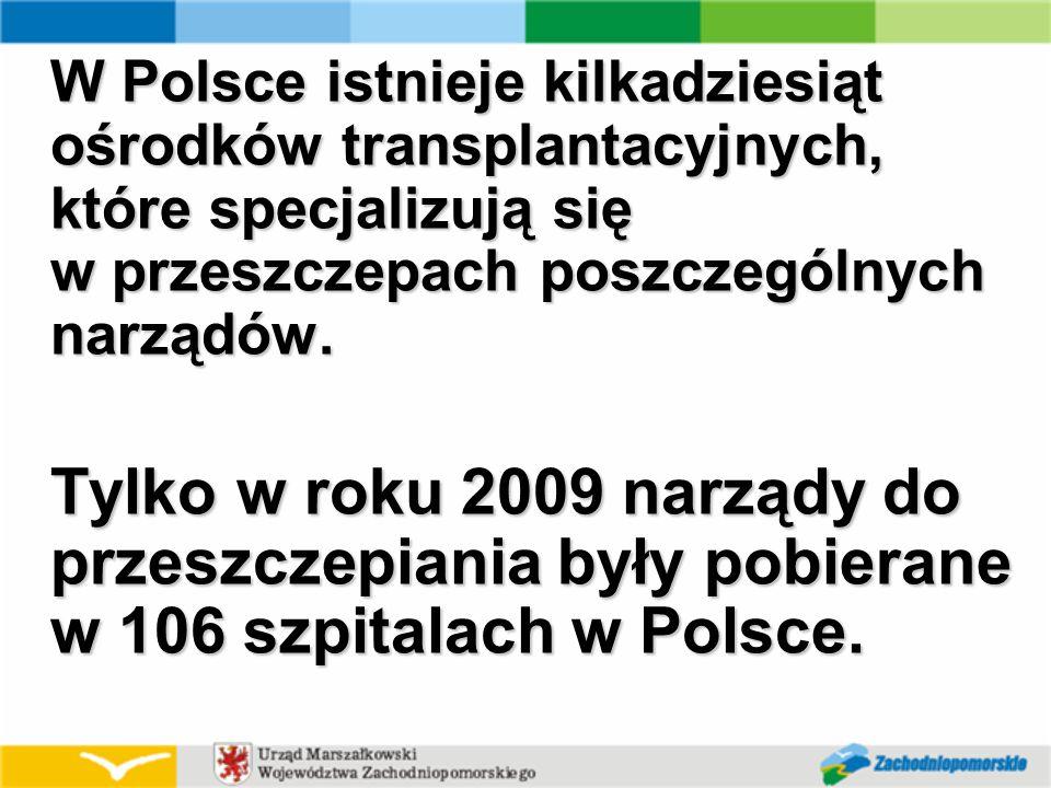 W Polsce istnieje kilkadziesiąt ośrodków transplantacyjnych, które specjalizują się w przeszczepach poszczególnych narządów.