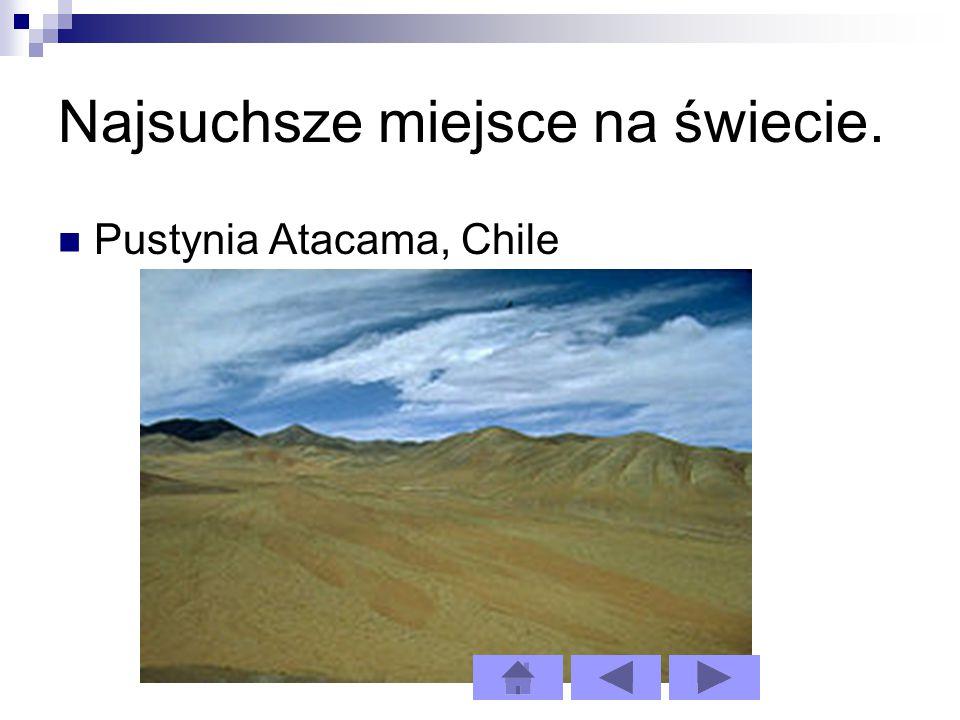 Najsuchsze miejsce na świecie. Pustynia Atacama, Chile