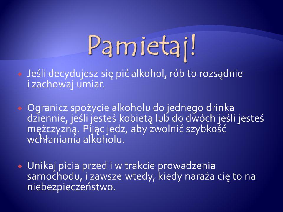  Należy stwierdzić, iż nie ma bezpiecznej dawki alkoholu, która by chroniła każdego człowieka, przed skutkami jakie może pociągnąć za sobą picie alko