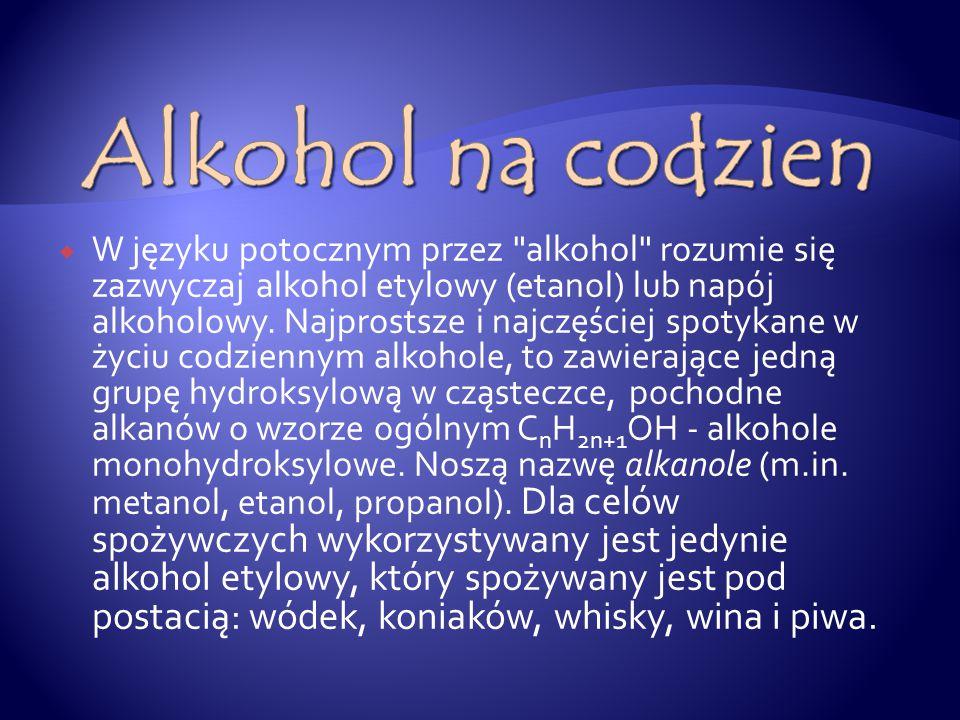  Alkohole- jest to grupa związków organicznych pochodnych węglowodorów, w których jeden atom wodoru został zastąpiony przez grupę wodorotlenową (grup