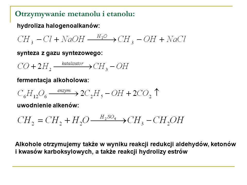 Otrzymywanie metanolu i etanolu: hydroliza halogenoalkanów: synteza z gazu syntezowego: fermentacja alkoholowa: uwodnienie alkenów: Alkohole otrzymuje