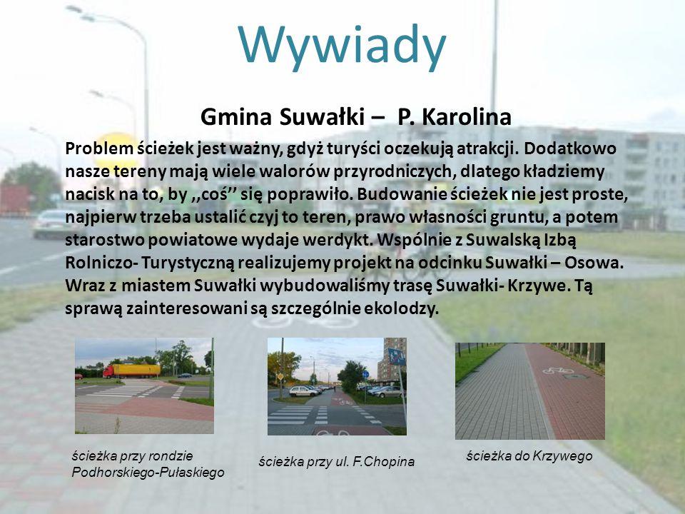 Wywiady Gmina Suwałki – P. Karolina Problem ścieżek jest ważny, gdyż turyści oczekują atrakcji. Dodatkowo nasze tereny mają wiele walorów przyrodniczy