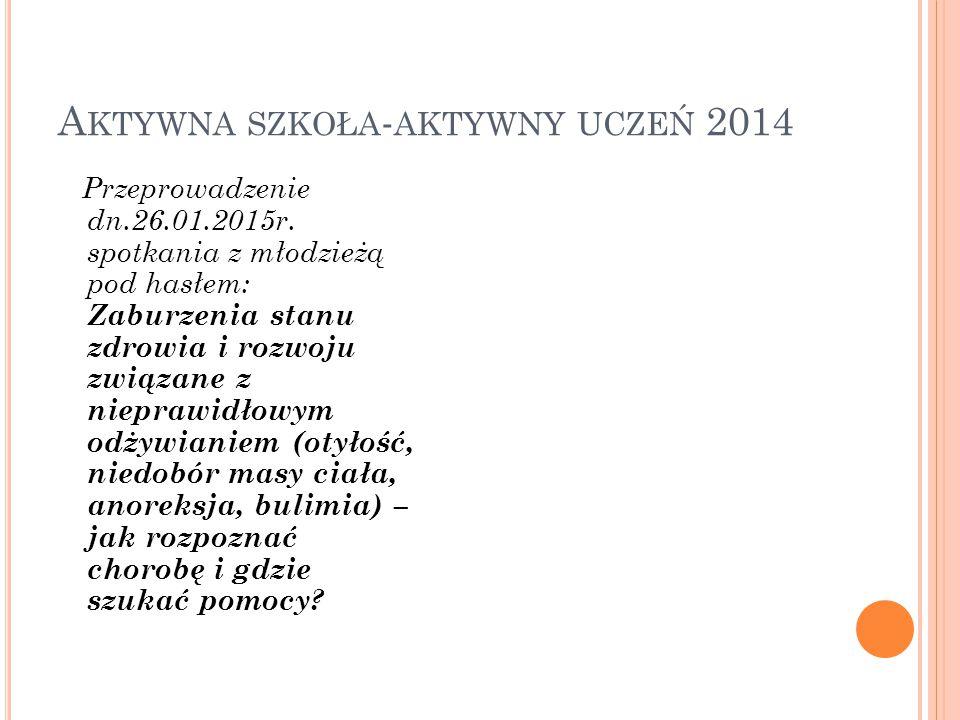 A KTYWNA SZKOŁA - AKTYWNY UCZEŃ 2014 Przeprowadzenie dn.26.01.2015r.