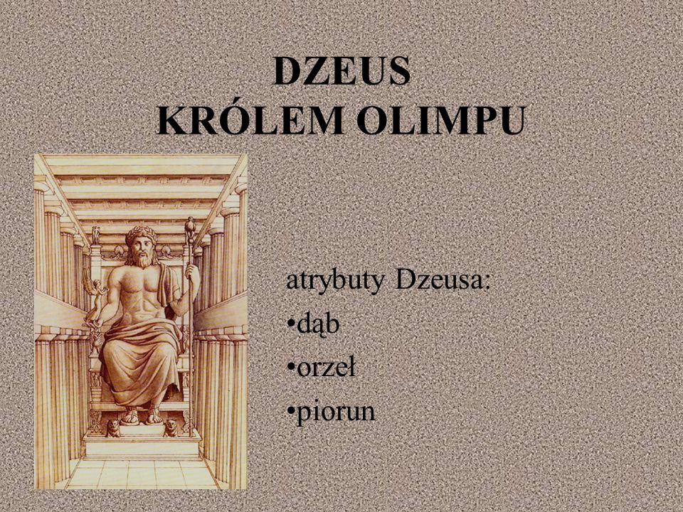 DZEUS KRÓLEM OLIMPU atrybuty Dzeusa: dąb orzeł piorun