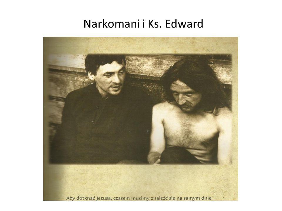 Narkomani i Ks. Edward