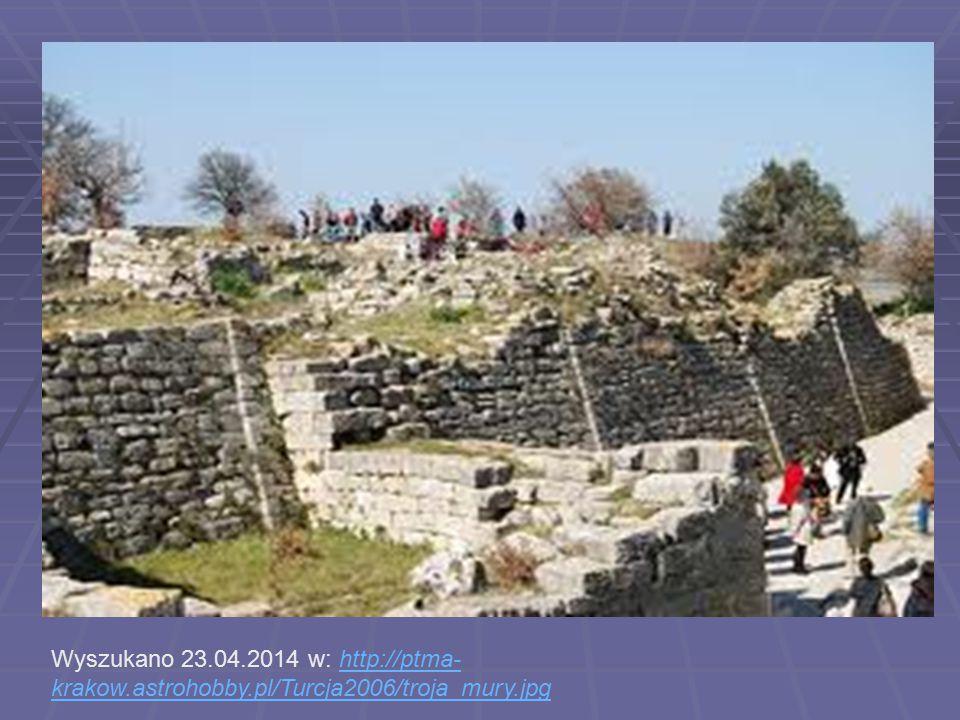 Wyszukano 23.04.2014 w: http://ptma- krakow.astrohobby.pl/Turcja2006/troja_mury.jpghttp://ptma- krakow.astrohobby.pl/Turcja2006/troja_mury.jpg